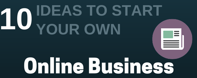 10 ideas to start your own business
