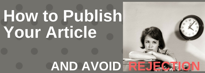How to Publish Your Article and avoid rejection