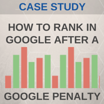 Recovering First Page Google Rank after a Penalty